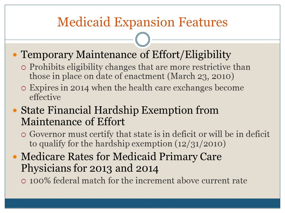 New Medicaid Mandates Phase-in Medicare rates for primary care providers (100% federal match for increment above current rate) for 2013 and 2014 only Coverage of preventive services, no cost-sharing Reimbursement of Medicaid services provided by school- based health clinics Quality measures for adult beneficiaries Non-Payment for certain Health Care Acquired Conditions (mirrors Medicare provision) State use of National Correct Coding Initiative (NCCI) – 10/1/2010 Background checks for direct patient access employees of long term care facilities and providers