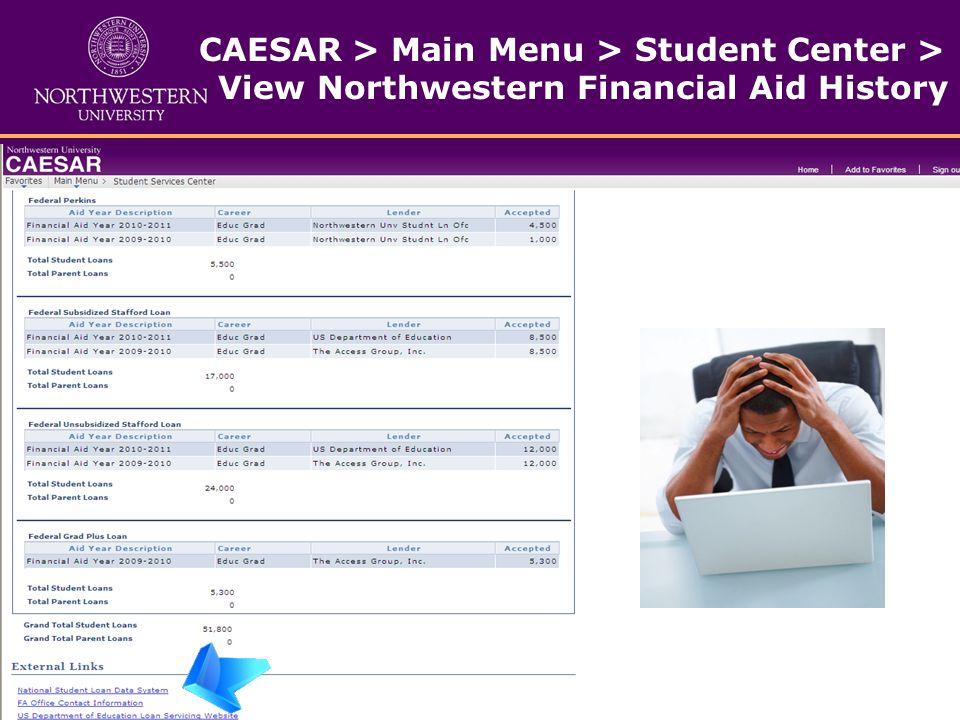 CAESAR > Main Menu > Student Center > View Northwestern Financial Aid History