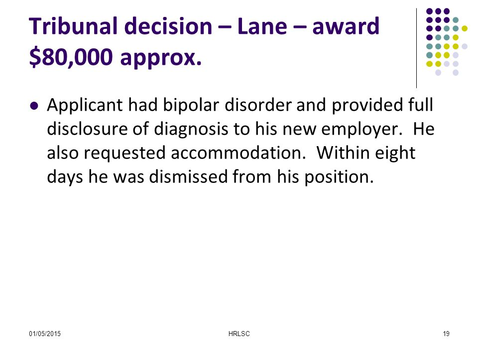 Applicant had bipolar disorder and provided full disclosure of diagnosis to his new employer. He also requested accommodation. Within eight days he wa