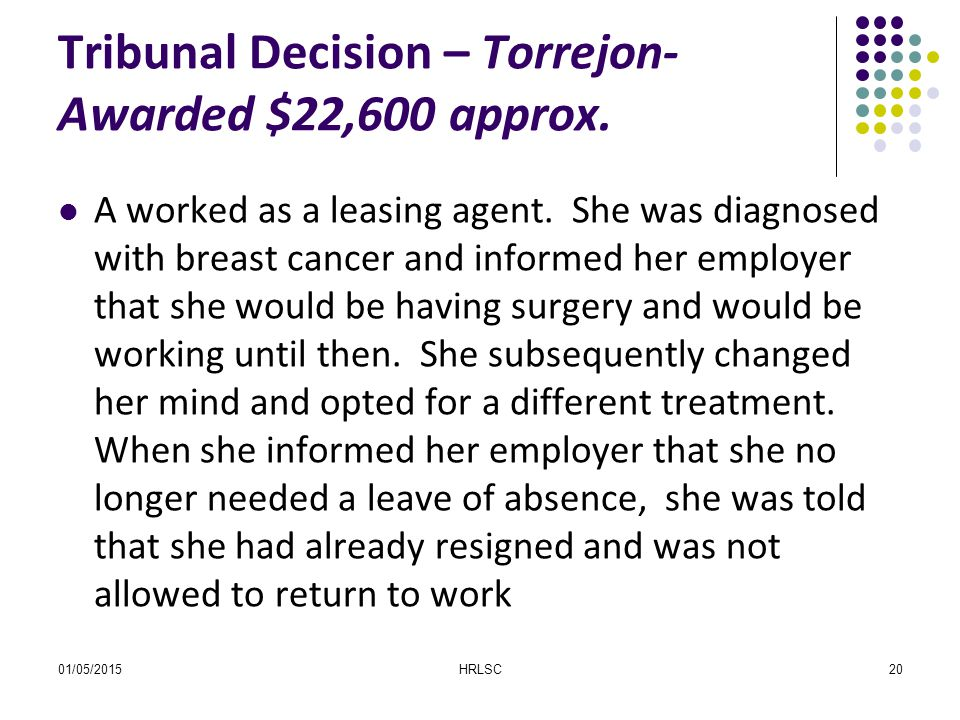 Tribunal Decision – Torrejon- Awarded $22,600 approx. A worked as a leasing agent. She was diagnosed with breast cancer and informed her employer that