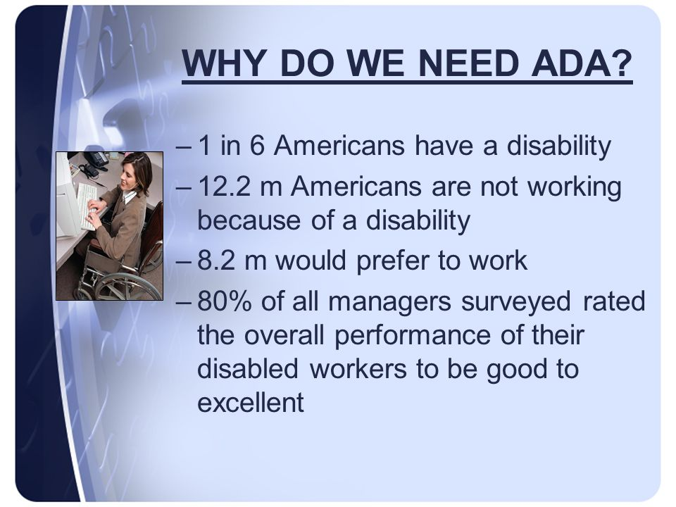 WHY DO WE NEED ADA.