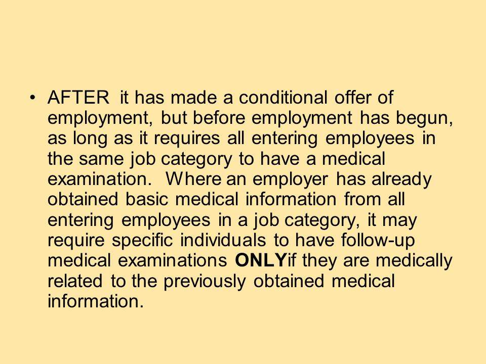 QUESTION When may an employer require a medical examination of an applicant to obtain information about the existence or nature of prior occupational injuries