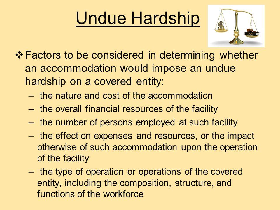 Undue Hardship  In general.