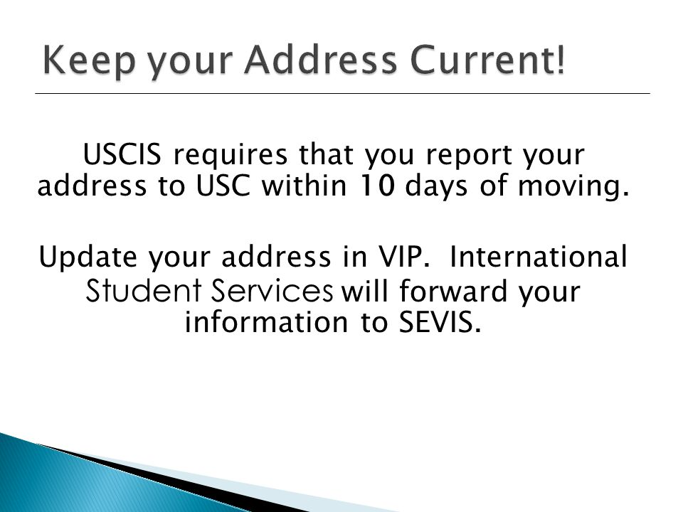 USCIS requires that you report your address to USC within 10 days of moving.