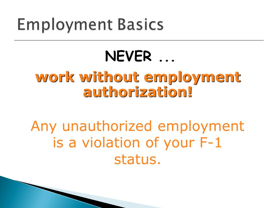 NEVER... Any unauthorized employment is a violation of your F-1 status.