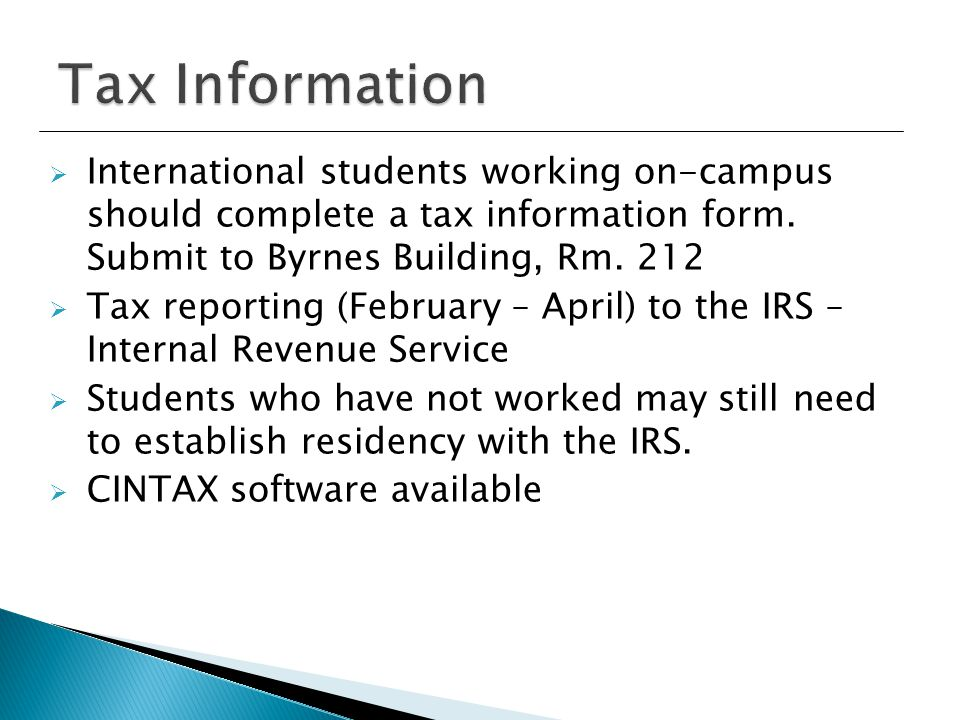  International students working on-campus should complete a tax information form.