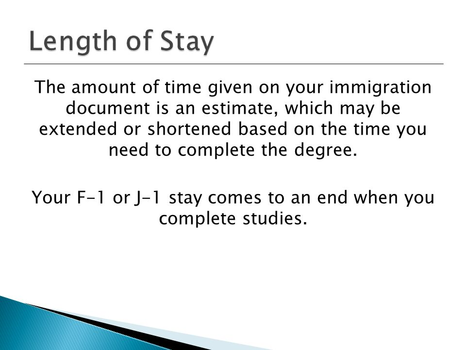 The amount of time given on your immigration document is an estimate, which may be extended or shortened based on the time you need to complete the degree.