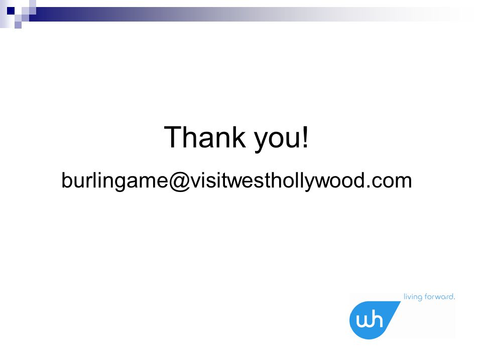 Thank you! burlingame@visitwesthollywood.com