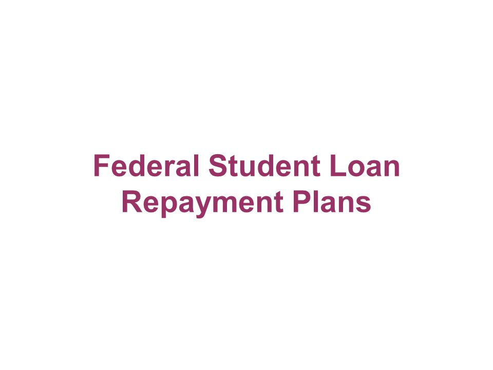 Federal Student Loan Repayment Plans