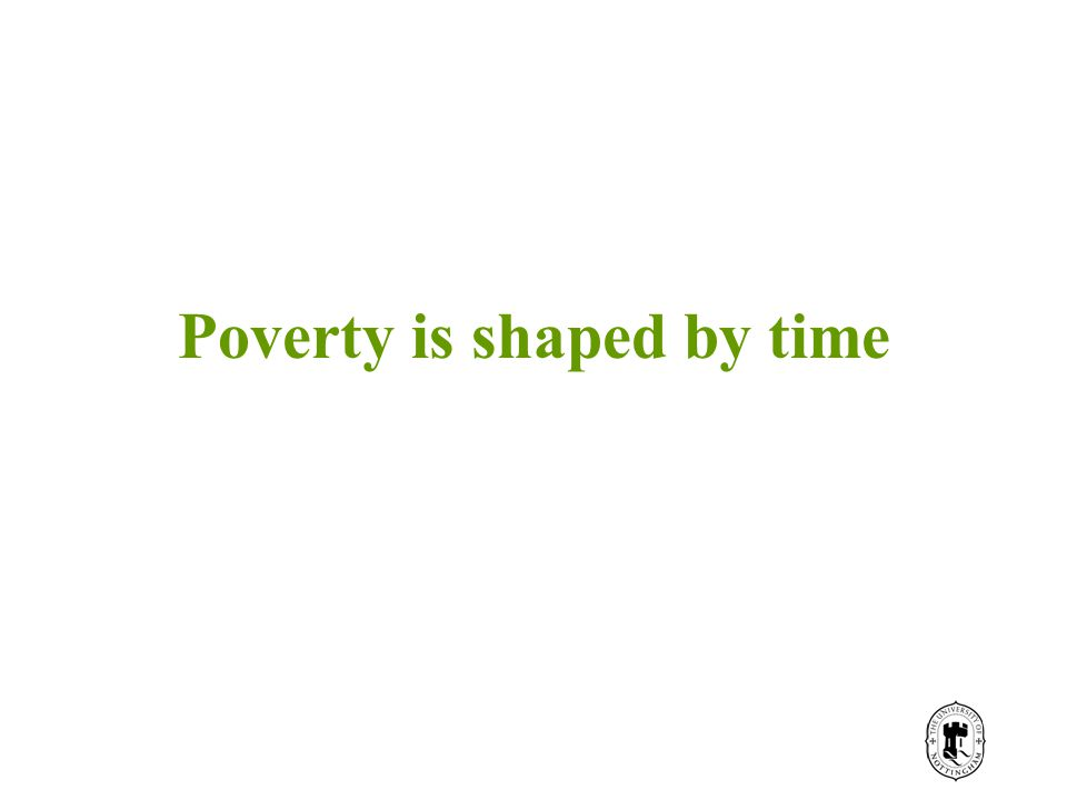 Poverty is shaped by time
