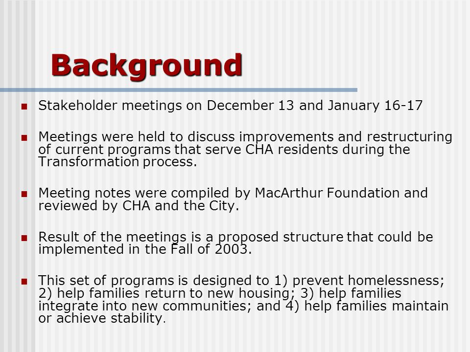 Background Stakeholder meetings on December 13 and January 16-17 Meetings were held to discuss improvements and restructuring of current programs that