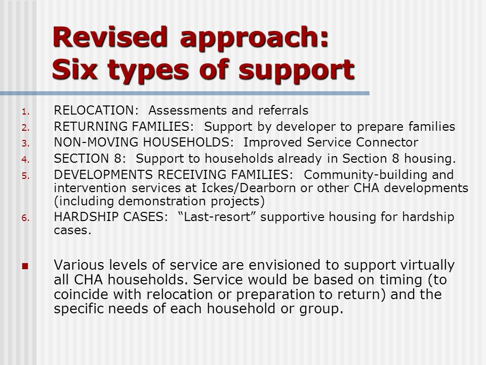 Revised approach: Six types of support 1. RELOCATION: Assessments and referrals 2. RETURNING FAMILIES: Support by developer to prepare families 3. NON