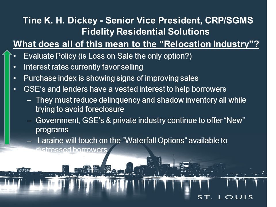 """Tine K. H. Dickey - Senior Vice President, CRP/SGMS Fidelity Residential Solutions What does all of this mean to the """"Relocation Industry""""? Evaluate P"""