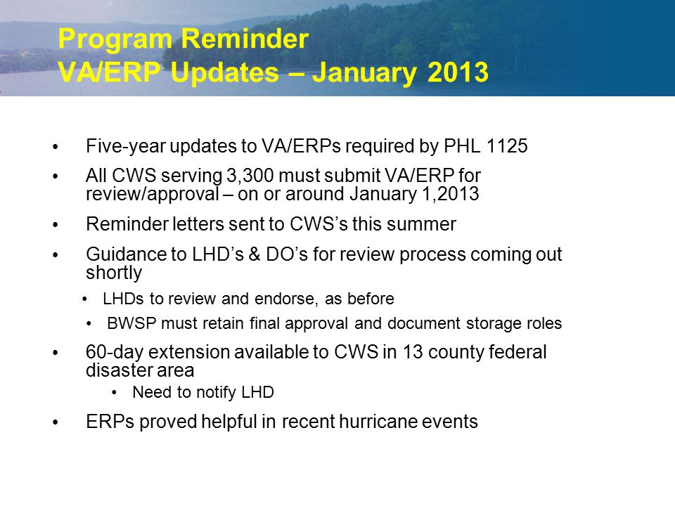 Program Reminder VA/ERP Updates – January 2013 Five-year updates to VA/ERPs required by PHL 1125 All CWS serving 3,300 must submit VA/ERP for review/a