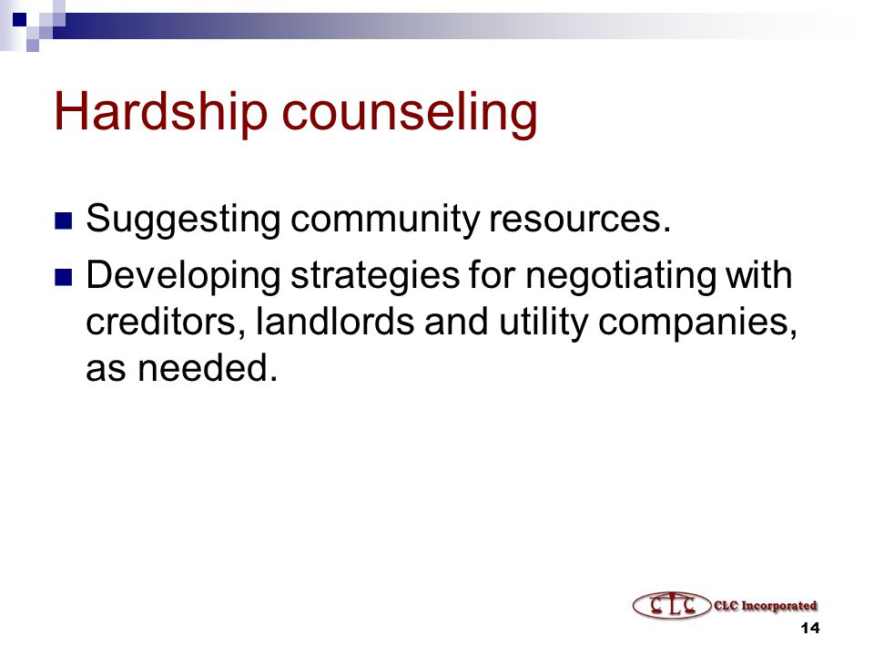 14 Hardship counseling Suggesting community resources.