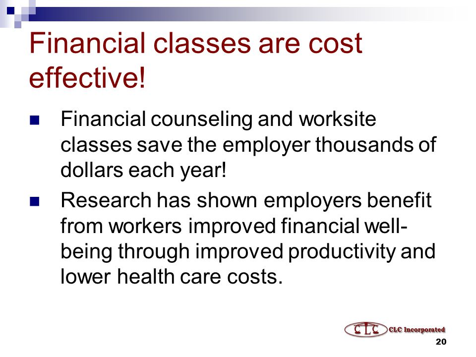 20 Financial classes are cost effective.