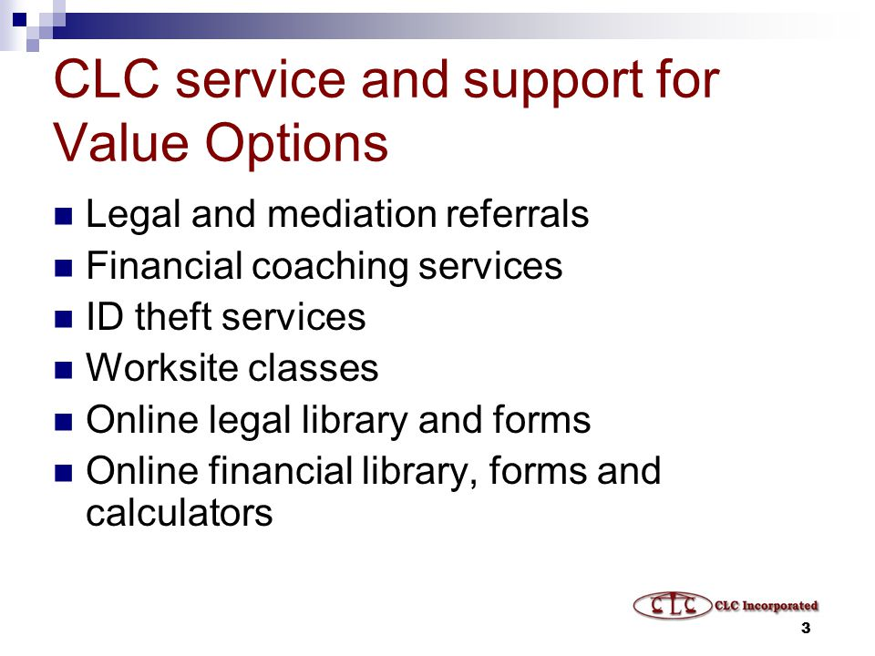 4 CLC services are available to assist employees throughout the United States, Canada and Puerto Rico with their legal and financial issues.