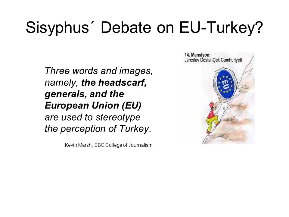 Sisyphus´ Debate on EU-Turkey.