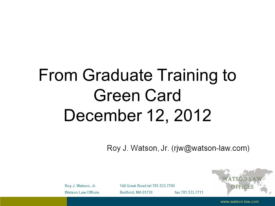 From Graduate Training to Green Card December 12, 2012 Roy J.
