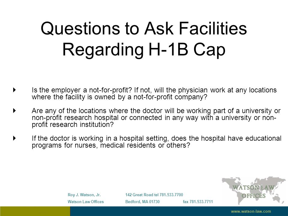 Questions to Ask Facilities Regarding H-1B Cap  Is the employer a not-for-profit.