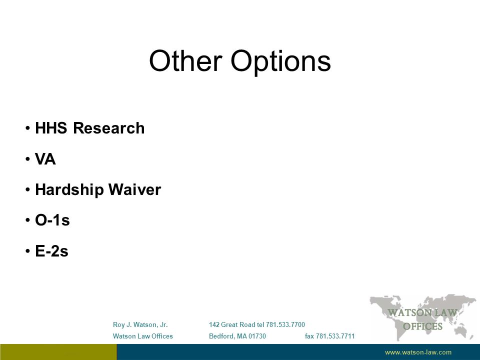 Other Options HHS Research VA Hardship Waiver O-1s E-2s Roy J.