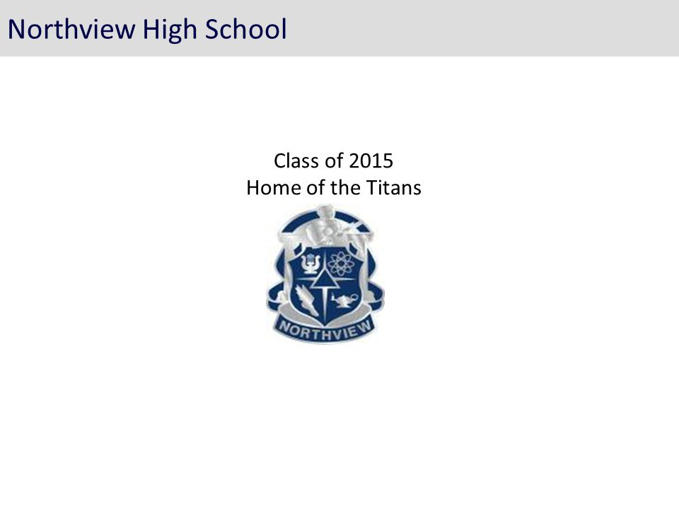 Class of 2015 Home of the Titans Northview High School