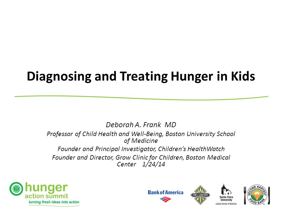 Diagnosing and Treating Hunger in Kids Deborah A.