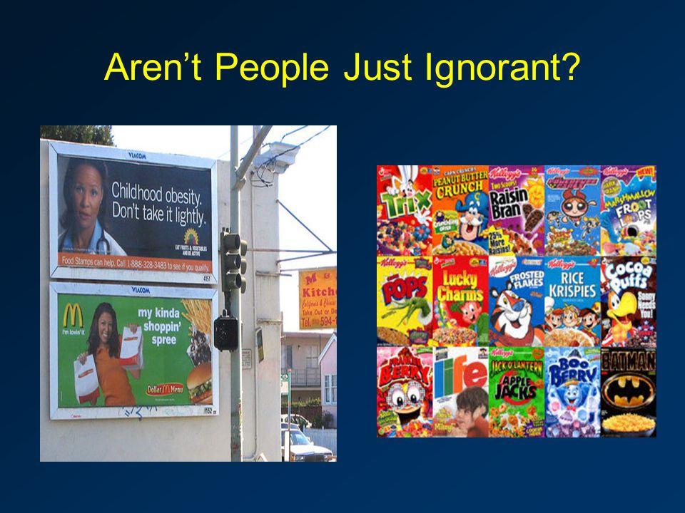 Aren't People Just Ignorant
