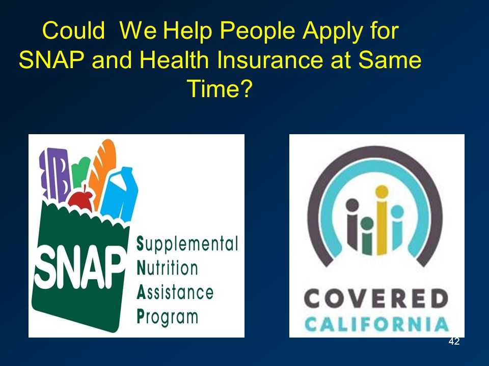 Could We Help People Apply for SNAP and Health Insurance at Same Time? 42
