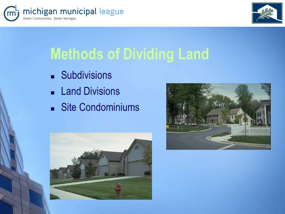 Methods of Dividing Land Subdivisions Land Divisions Site Condominiums