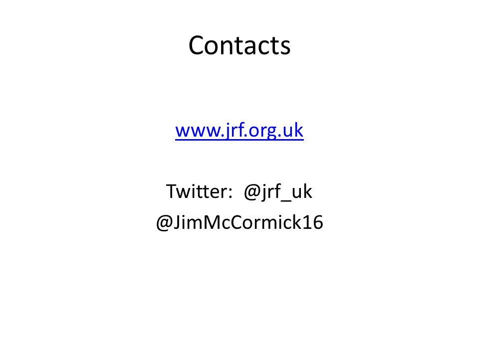 Contacts www.jrf.org.uk Twitter: @jrf_uk @JimMcCormick16
