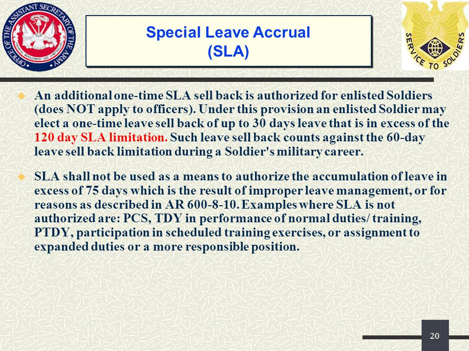  An additional one-time SLA sell back is authorized for enlisted Soldiers (does NOT apply to officers). Under this provision an enlisted Soldier may