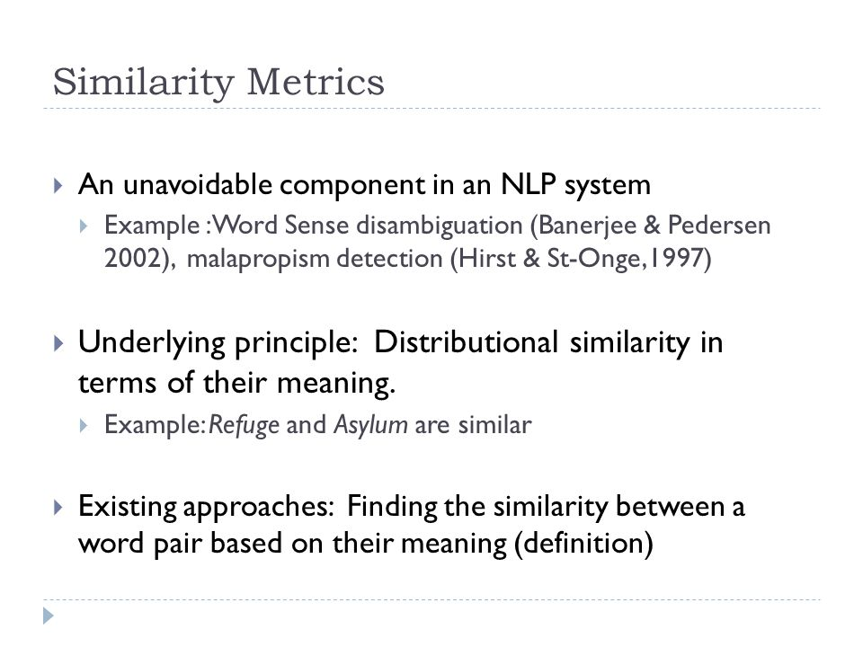  An unavoidable component in an NLP system  Example :Word Sense disambiguation (Banerjee & Pedersen 2002), malapropism detection (Hirst & St-Onge,19