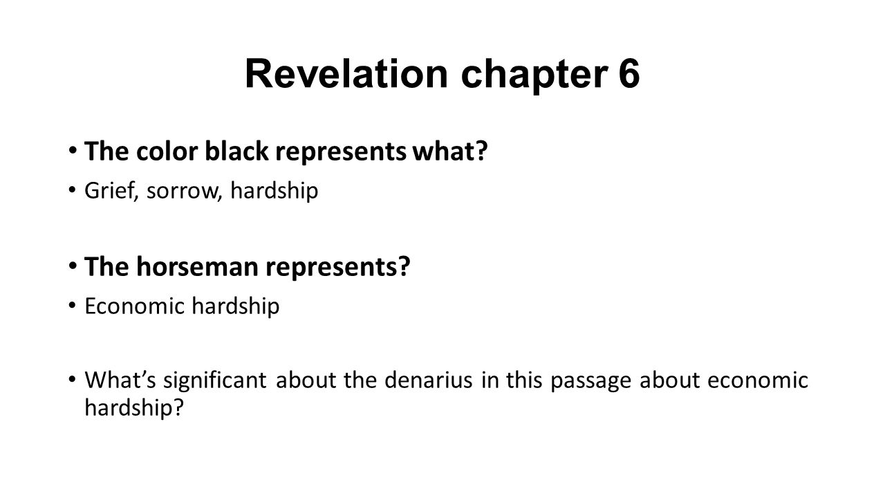 Revelation chapter 6 The color black represents what.