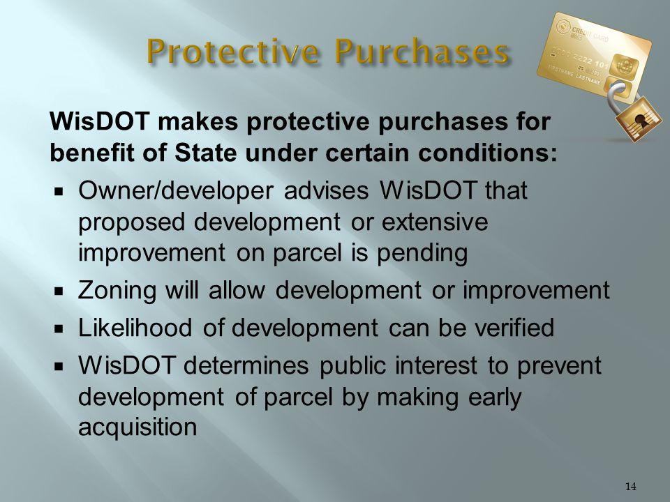 WisDOT makes protective purchases for benefit of State under certain conditions:  Owner/developer advises WisDOT that proposed development or extensi