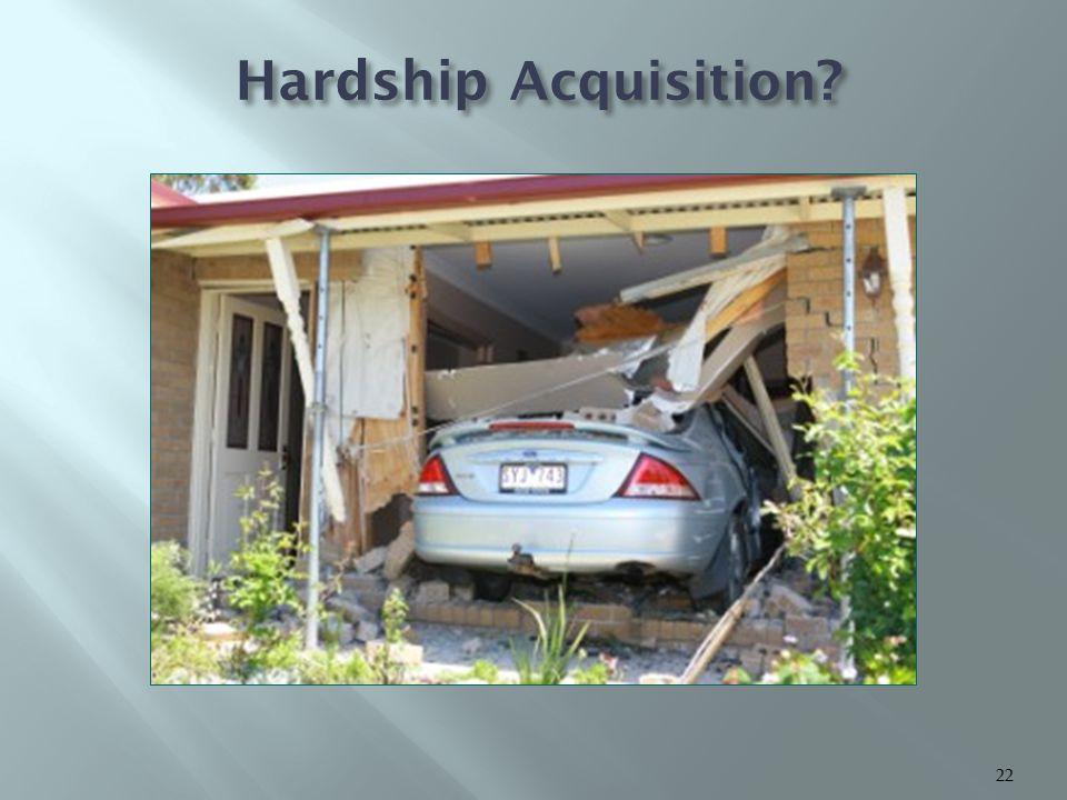 Hardship Acquisition ? 22