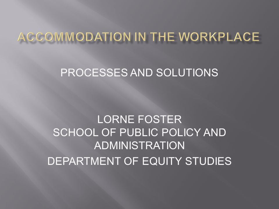 PROCESSES AND SOLUTIONS LORNE FOSTER SCHOOL OF PUBLIC POLICY AND ADMINISTRATION DEPARTMENT OF EQUITY STUDIES