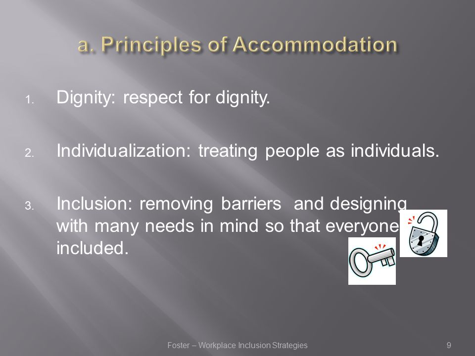 1. Dignity: respect for dignity. 2. Individualization: treating people as individuals.
