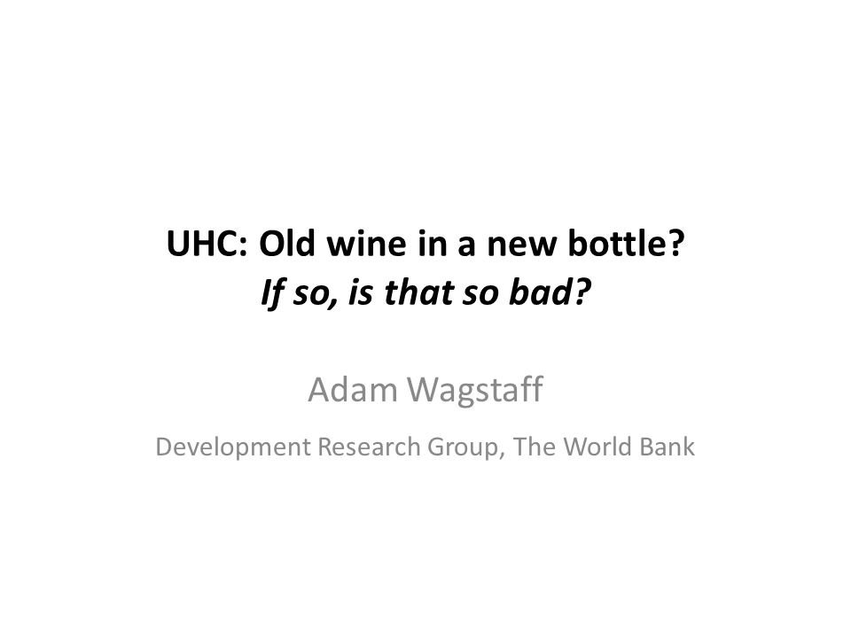 UHC: Old wine in a new bottle. If so, is that so bad.