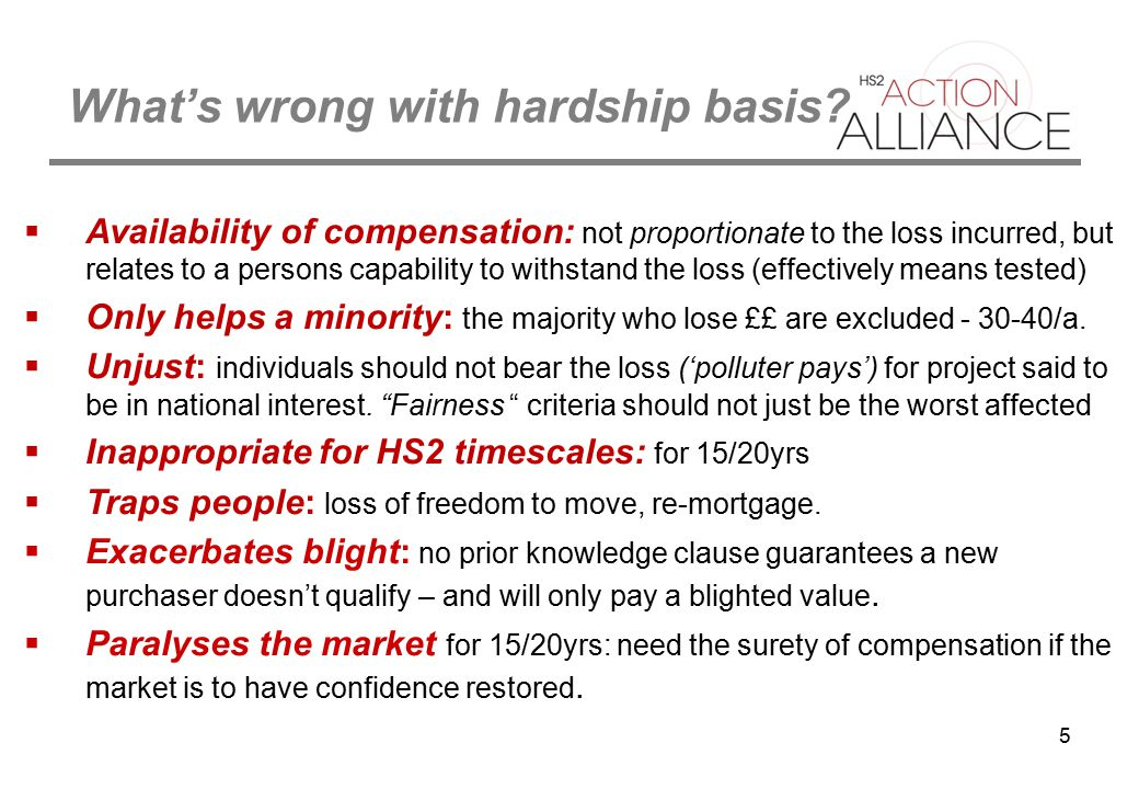 5 What's wrong with hardship basis?  Availability of compensation: not proportionate to the loss incurred, but relates to a persons capability to wit