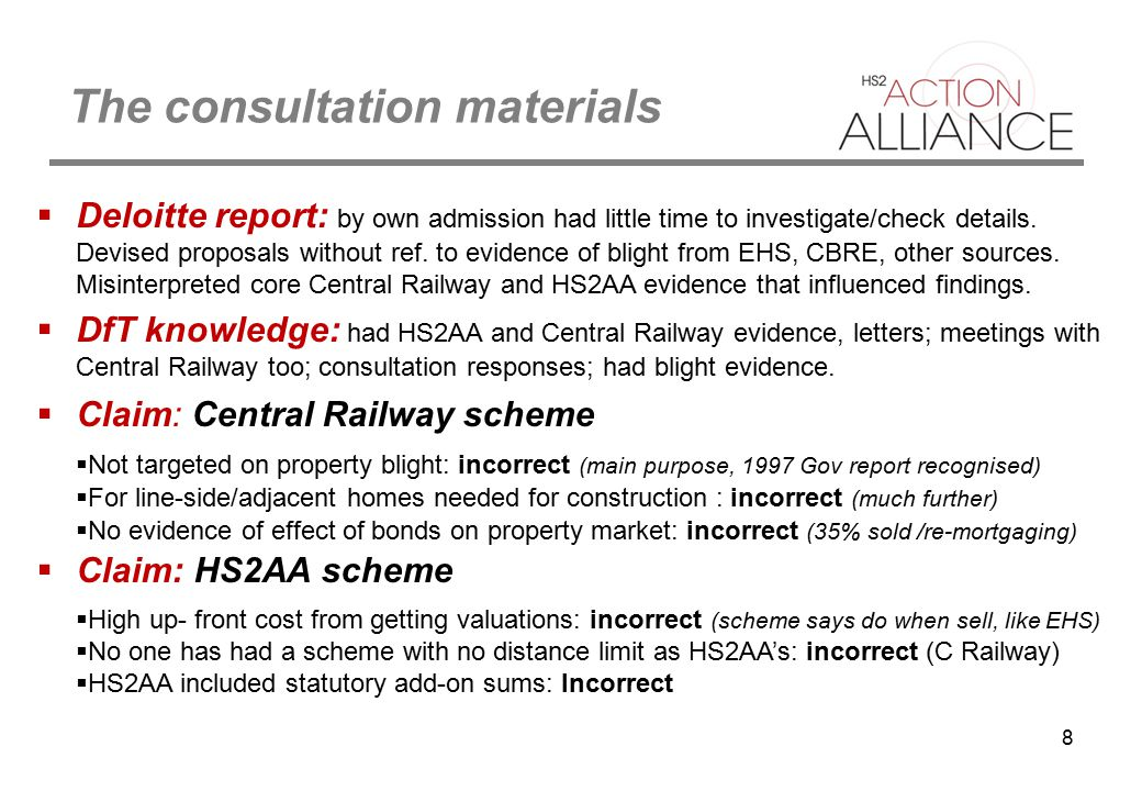 8 The consultation materials  Deloitte report: by own admission had little time to investigate/check details. Devised proposals without ref. to evide
