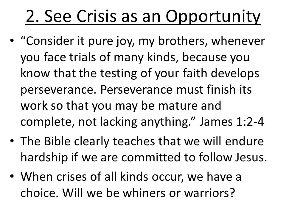 2.See Crisis as an Opportunity We need to change the way we think about hardship.
