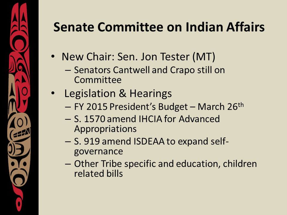 Senate Committee on Indian Affairs New Chair: Sen.