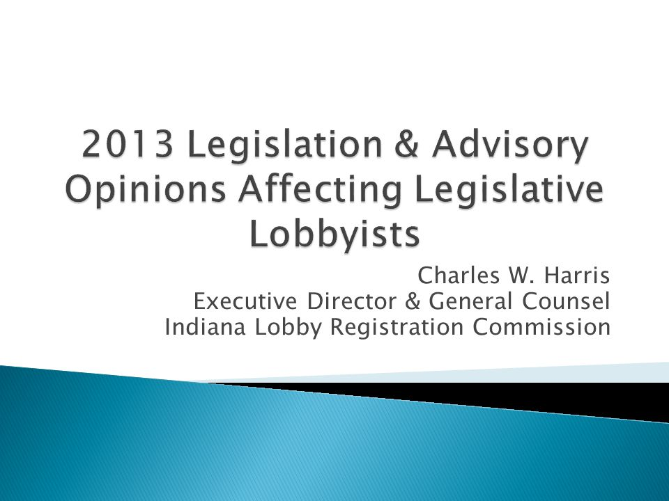 Charles W. Harris Executive Director & General Counsel Indiana Lobby Registration Commission