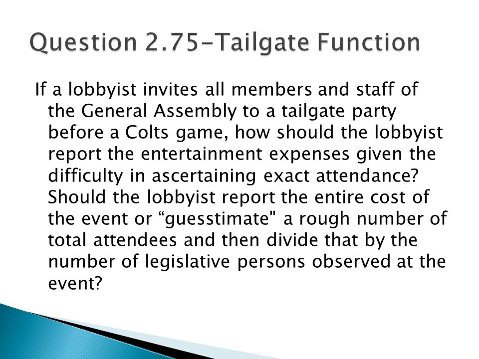 If a lobbyist invites all members and staff of the General Assembly to a tailgate party before a Colts game, how should the lobbyist report the entertainment expenses given the difficulty in ascertaining exact attendance.