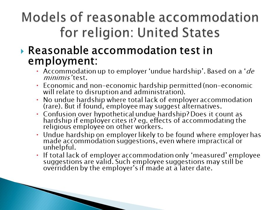 Reasonable accommodation test in employment:  Accommodation up to employer 'undue hardship'.