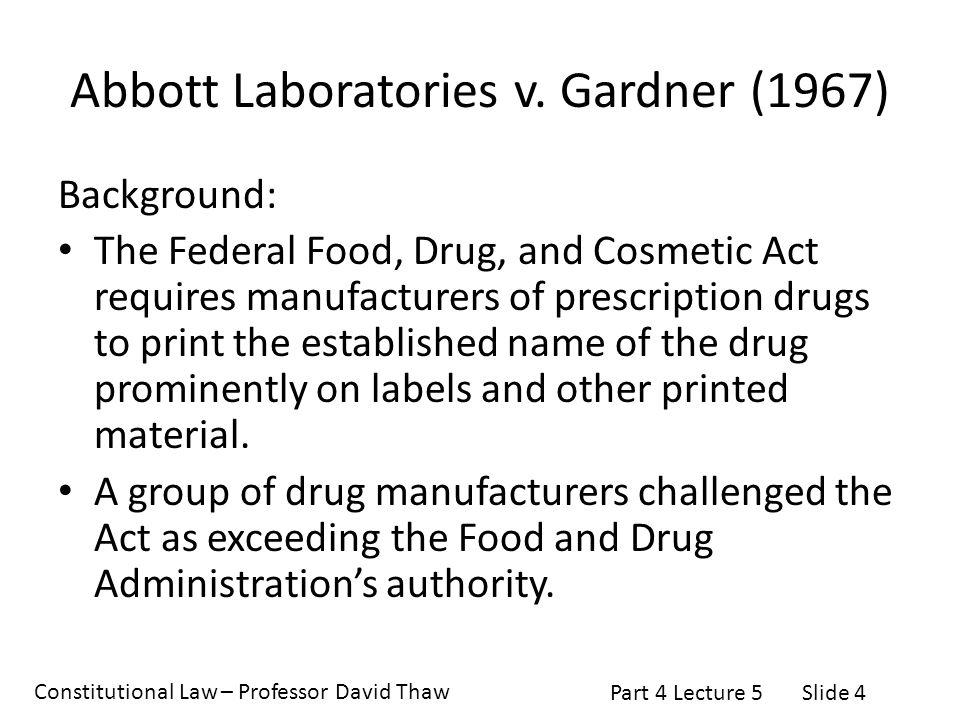 Constitutional Law – Professor David Thaw Part 4 Lecture 5Slide 4 Abbott Laboratories v.
