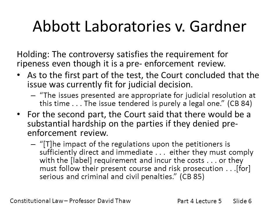 Constitutional Law – Professor David Thaw Part 4 Lecture 5Slide 6 Abbott Laboratories v.