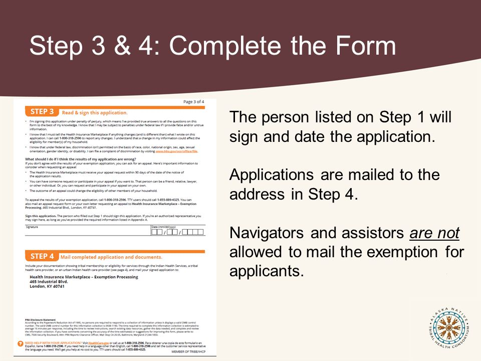 Step 3 & 4: Complete the Form The person listed on Step 1 will sign and date the application.