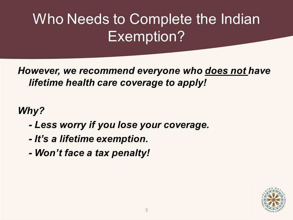 Who Needs to Complete the Indian Exemption.